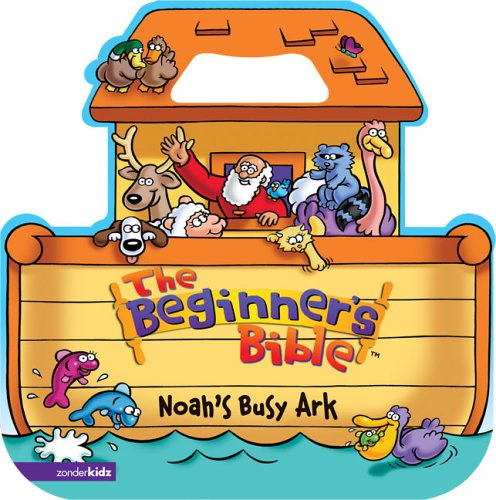 9780310711391: The Beginner's Bible - Noah's Busy Ark (Beginner's Bible, The)