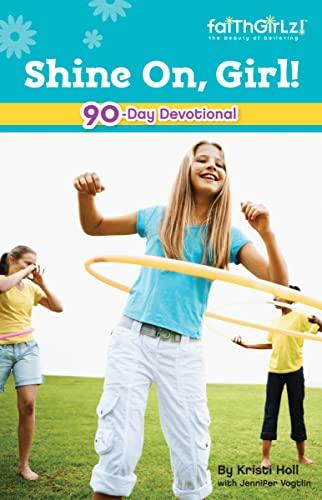9780310711445: Shine On, Girl!: 90-Day Devotional (Faithgirlz)