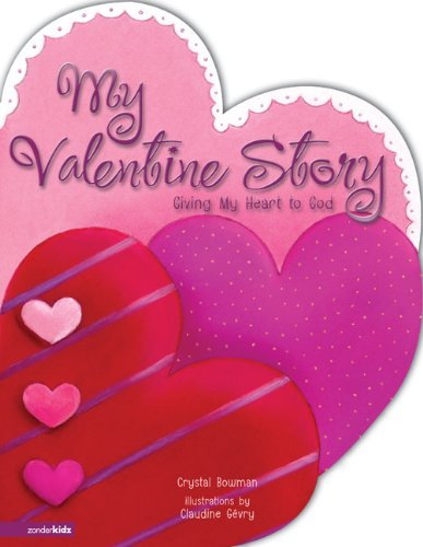 9780310711636: My Valentine Story: Giving My Heart to God