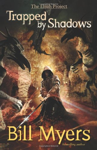 Trapped by Shadows (The Elijah Project): Myers, Bill