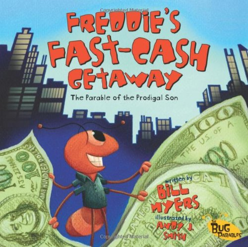 9780310712183: Freddie's Fast-Cash Getaway: The Parable of the Prodigal Son (Bug Parables)