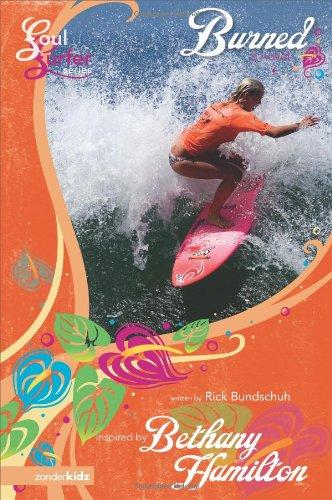 9780310712237: Burned: A Novel (Soul Surfer Series)