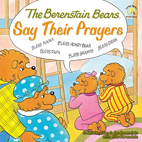 The Berenstain Bears Say Their Prayers (Berenstain Bears/Living Lights): Mike Berenstain