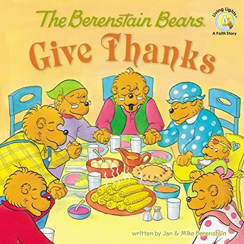9780310712510: The Berenstain Bears Give Thanks (Berenstain Bears/Living Lights)