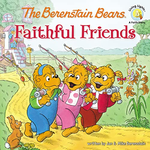 The Berenstain Bears Faithful Friends (Berenstain Bears/Living: Berenstain, Jan; Berenstain,