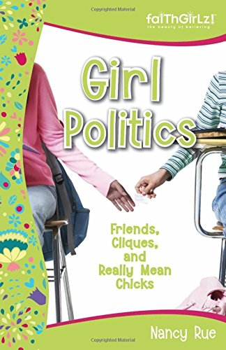 9780310712961: Girl Politics: Friends, Cliques, and Really Mean Chicks (Faithgirlz!)