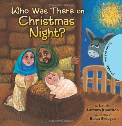 Who Was There on Christmas Night?: Laurie Lazzaro Knowlton