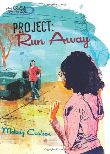 Project: Run Away (Girls of 622 Harbor View #6) (0310713501) by Carlson, Melody