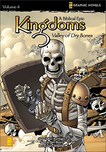 9780310713562: Kingdoms: A Biblical Epic, Vol. 4 - Valley of Dry Bones (v. 4)