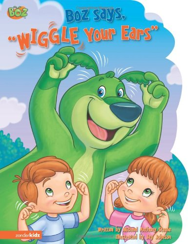 9780310714002: BOZ Says, 'Wiggle Your Ears' (BOZ Series)