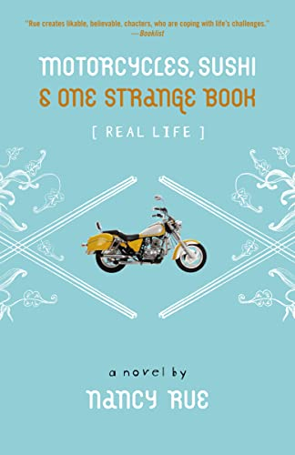 Motorcycles, Sushi and One Strange Book (Real Life) (0310714842) by Rue, Nancy N.