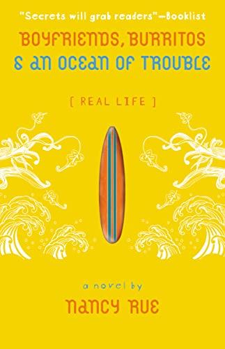 Boyfriends, Burritos & an Ocean of Trouble (Real Life): Nancy N. Rue