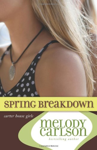 9780310714941: Spring Breakdown (Carter House Girls)