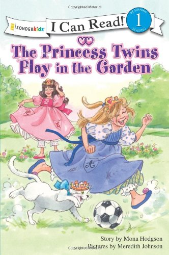 9780310716082: The Princess Twins Play in the Garden (I Can Read!™ / Princess Series)
