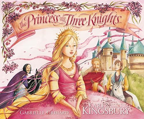 The Princess and the Three Knights: Kingsbury, Karen --