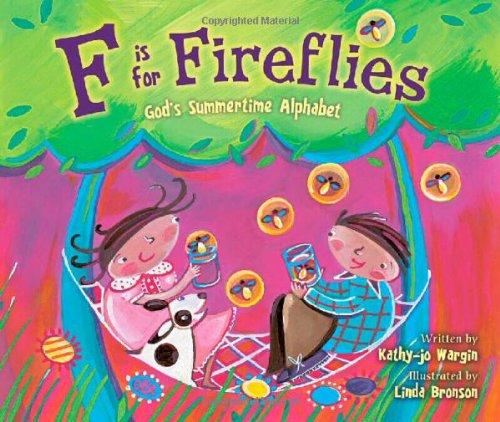 9780310716631: F Is for Fireflies: God's Summertime Alphabet