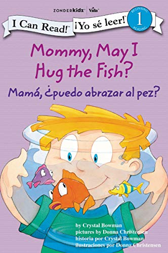 9780310718680: Mommy, May I Hug the Fish? / Mama: Puedo Abrazar Al Pez?: Biblical Values (I Can Read!/Yo Se Leer!)