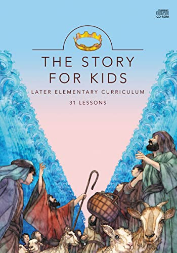 The Story for Kids: Later Elementary Curriculum: 31 Lessons (9780310719229) by Zondervan