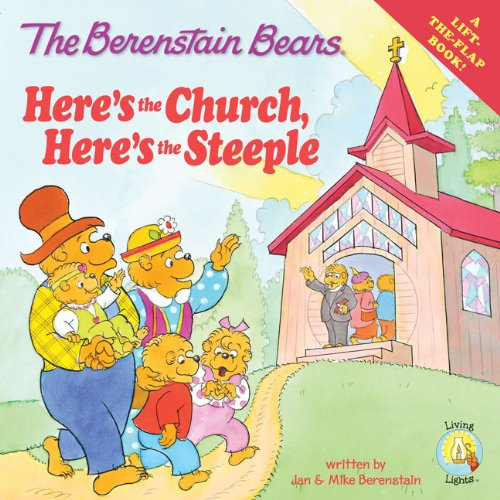 9780310720812: The Berenstain Bears: Here's the Church, Here's the Steeple (Lift the Flap / Berenstain Bears / Living Lights)