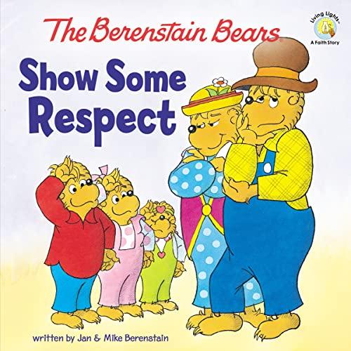 9780310720867: Show Some Respect (Berenstain Bears/Living Lights)