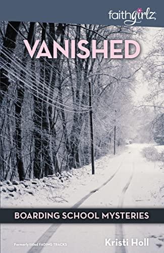 9780310720928: Vanished (Faithgirlz/Boarding School Mysteries)