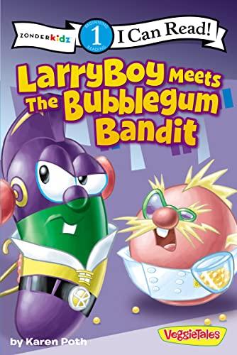 9780310721611: Larryboy Meets the Bubblegum Bandit (Big Idea Books/VeggieTales)