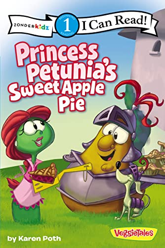 9780310721628: Princess Petunia's Sweet Apple Pie (I Can Read! / Big Idea Books / VeggieTales)
