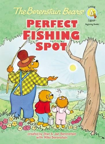 9780310722762: The Berenstain Bears' Perfect Fishing Spot (Berenstain Bears/Living Lights)