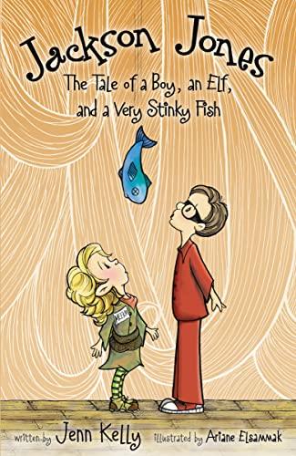 Jackson Jones, Book 1: The Tale of: Kelly, Jennifer L.;