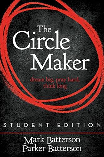 9780310725138: The Circle Maker Student Edition: Dream Big. Pray Hard. Think Long.