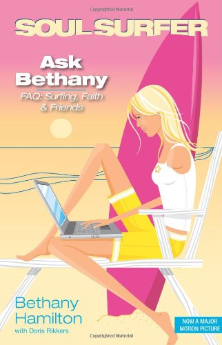 Ask Bethany: FAQs: Surfing, Faith and Friends (Soul Surfer Series): Hamilton, Bethany