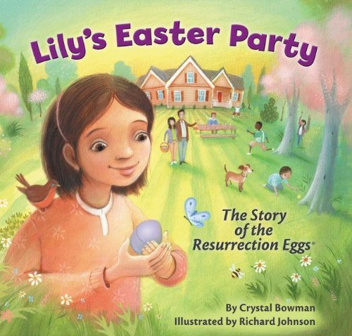 9780310725954: Lily's Easter Party: The Story of the Resurrection Eggs