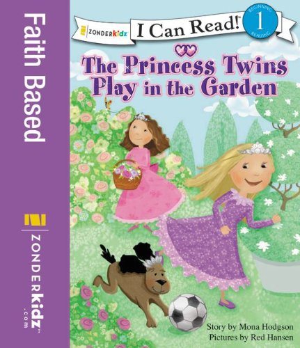 9780310727057: The Princess Twins Play in the Garden (I Can Read! / Princess Twins Series)