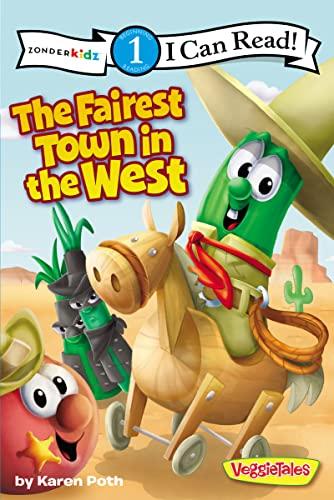 The Fairest Town in the West (I Can Read! / Big Idea Books / VeggieTales): Poth, Karen