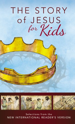 The Story of Jesus for Kids: Experience the Life of Jesus as one Seamless Story: Zondervan