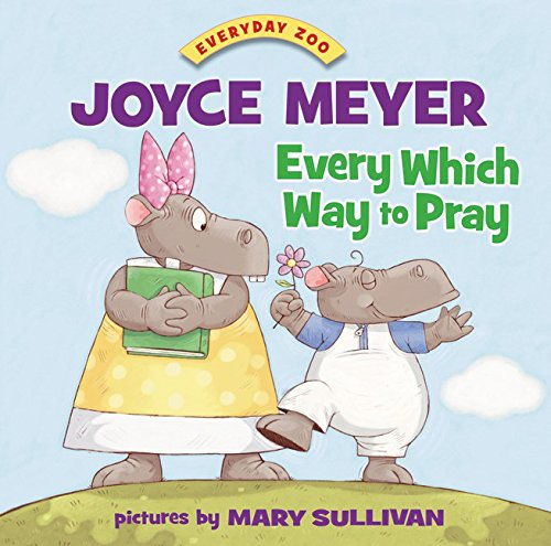 9780310733256: Every Which Way to Pray (Everyday Zoo)