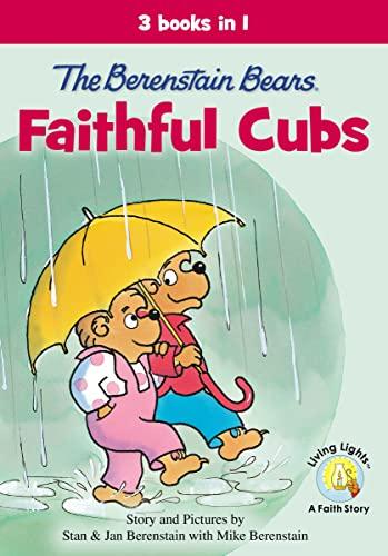 9780310735045: The Berenstain Bears, Faithful Cubs: 3 Books in 1 (Berenstain Bears/Living Lights)