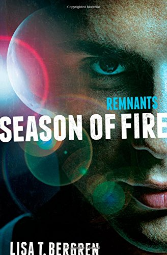 9780310735656: Remnants: Season of Fire (A Remnants Novel)