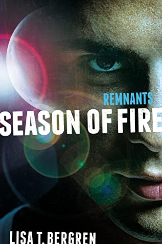 9780310735717: Remnants: Season of Fire (A Remnants Novel)