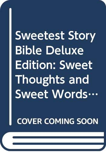 9780310736479: Sweetest Story Bible Deluxe Edition: Sweet Thoughts and Sweet Words for Little Girls