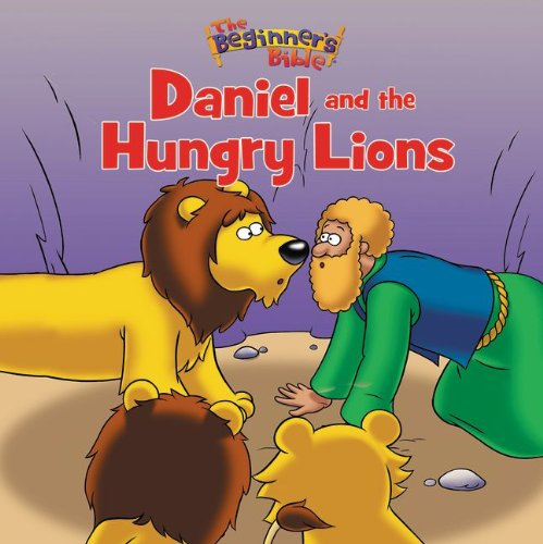 9780310736745: The Beginner's Bible Daniel and the Hungry Lions