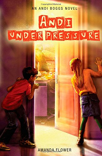 Andi Under Pressure (An Andi Boggs Novel): Flower, Amanda