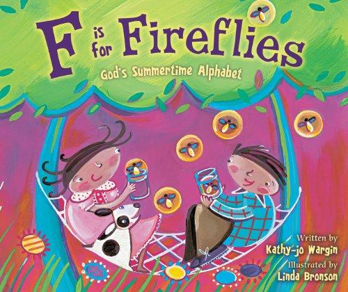 9780310744184: F is for Fireflies: God's Summertime Alphabet
