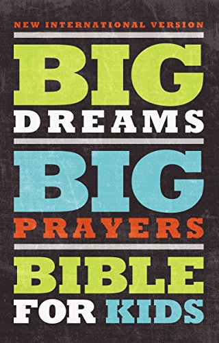 Big Dreams Big Prayers Bible for Kids: Zondervan