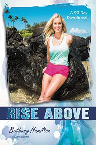 9780310745594: Rise Above: A 90-Day Devotional (Faithgirlz / Soul Surfer)