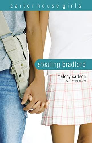 9780310746546: Stealing Bradford (Carter House Girls)