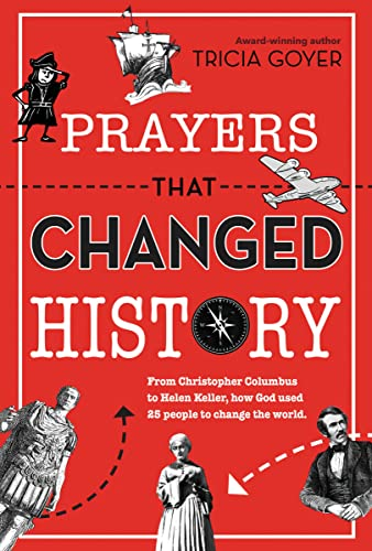 9780310748014: Prayers That Changed History: From Christopher Columbus to Helen Keller, how God used 25 people to change the world