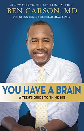9780310749929: You Have a Brain: A Teen's Guide to T.H.I.N.K. B.I.G.