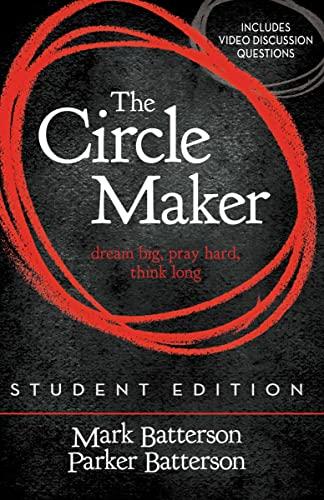 9780310750369: The Circle Maker Student Edition: Dream big, Pray hard, Think long.