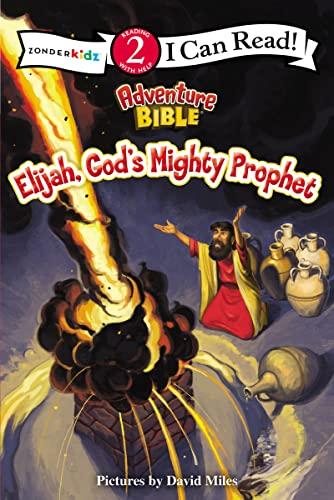 9780310750819: Elijah, God's Mighty Prophet (I Can Read!/Adventure Bible)